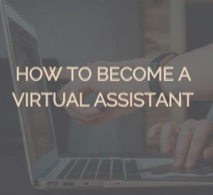 How To Become A Virtual Assistant-2021
